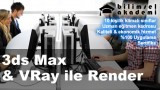 3ds Max ile Modelleme & Vray ile Görselleştirme Kursu İzmir