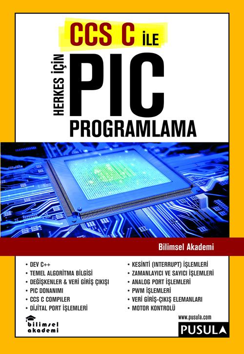 Bilimsel Akademi eğitmenlerinin CCS C ile PIC Programlama Kitabı Yayınlandı