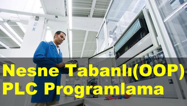Türkiye'de İlk: Nesne Tabanlı (Object Oriented) PLC Programlama Eğitimi