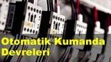 Otomatik Kumanda Devreleri & Otomasyon